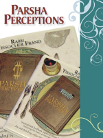 PARSHA PERCEPTIONS IS  BACK WITH </br> NEW SERIES 10 - SEFER BEREISHIS,SH